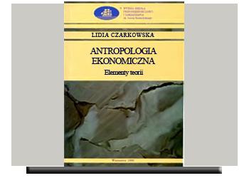 Antropologia ekonomiczna. Elementy teorii